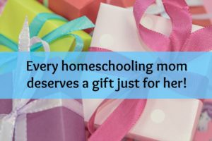 Every homeschool mom deserves a gift just for herself!