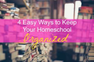 How do you keep your homeschool organized?