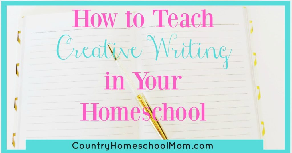 How to Teach Creative Writing in Your Homeschool